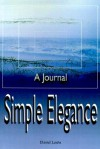 Simple Elegance: A Journal - Daniel Lewis