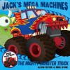 Jack's Mega Machines: Mighty Monster Truck - Alison Ritchie, Mike Byrne