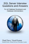 Sql Server Interview Questions And Answers: For All Database Developers And Developers Administrators - Pinal Dave, Vinod Kumar, Rhonda Chesley, Michael McLean, Christopher Lennick