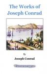 The Works of Joseph Conrad - Joseph Conrad
