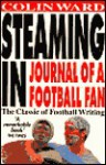 Steaming in: Journal of a Football Fan - Colin Ward