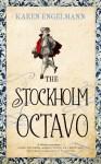 The Stockholm Octavo. by Karen Engelmann - Karen Engelmann