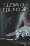 Shadow of Reflection - Albert Johnston