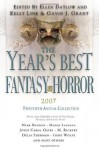 The Year's Best Fantasy and Horror 2007: Twentieth Annual Collection - Ellen Datlow, Gavin J. Grant, Kelly Link, Christopher Harman, John Schoffstall, Jeannine Hall Hailey, Jeffrey Ford, Ellen Klages, Sarah Monette, Joyce Carol Oates, Christopher Rowe, Ira Sher, Minsoo Kang, Brett Alexander Savory, William Hope Hodgson, Stephen Gallagher, F