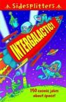 Intergalactic!: 150 cosmic jokes about space! (Sidesplitters) - Martin Chatterton