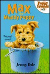 Max the Muddy Puppy - Jenny Dale