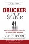 Drucker & Me: How Peter Drucker and a Texas Entrepreneur Conspired to Change the World - Bob Buford