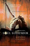 Soul Surrender (Soul Stripper) - Katana Collins