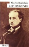 O Spleen de Paris (Pequenos Poemas em Prosa) (BI.025) - Charles Baudelaire