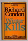 Winter Kills -Op/67 - Richard Condon
