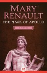 The Mask of Apollo: A Novel - Mary Renault