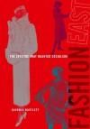 FashionEast: The Spectre that Haunted Socialism - Djurdja Bartlett