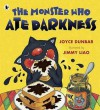 The Monster Who Ate Darkness. Joyce Dunbar, Jimmy Liao - Joyce Dunbar