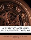 An Essay Concerning Human Understanding - William Bell, John Locke, Thomas Holywell