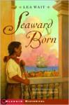 Seaward Born - Lea Wait