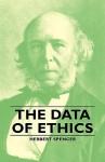 The Data of Ethics - Herbert Spencer