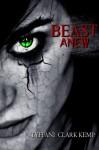 Beast Anew - Tyffani Clark Kemp