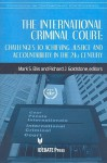 The International Criminal Court: Challenges to Achieving Justice and Accountability in the 21st Century - Mark Ellis