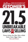Jeffrey Gitomer's 21.5 Unbreakable Laws of Selling: Proven Actions You Must Take to Make Easier, Faster, Bigger Sales...Now and Forever - Jeffrey Gitomer