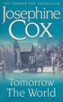 Tomorrow the World - J. Cox, Josephine Cox