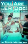 You Are the Er Doc!: True-To-Life Cases for You to Treat - Peter Meyer