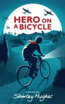 Hero on a Bicycle - Shirley Hughes
