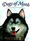 Dogs of Myth: Tales from Around the World - Gerald Hausman, Loretta Hausman, Barry Moser
