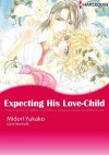 Expecting His Love-Child (Harlequin comics) - Carol Marinelli, Yukako Midori