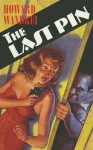 The Last Pin - Howard Wandrei, David H. Olson