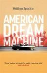American Dream Machine. by Matthew Specktor - Matthew Specktor