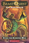 Sting The Scorpion Man (Beast Quest, #18) - Adam Blade, Ezra Tucker