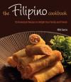 The Filipino Cookbook: 85 Homestyle Recipes to Delight Your Family and Friends - Miki Garcia, Luca Invernizzi Tettoni