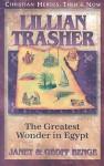 Lillian Trasher: The Greatest Wonder in Egypt - Janet Benge, Geoff Benge