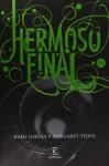 Hermoso Final (Las Dieciséis Lunas, #4) - Kami Garcia, Margaret Stohl, Paz Pruneda