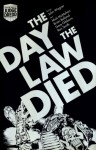 The Day the Law Died. John Wagner, Pat Mills - John Wagner