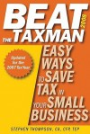 Beat the Taxman 2008: Easy Ways to Save Tax in Your Small Business, 2008 Edition for the 2007 Tax Year - Stephen Thompson