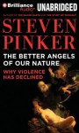 The Better Angels of Our Nature: Why Violence Has Declined - Steven Pinker, Arthur Morey