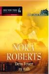 Dem Feuer zu nah - Patrick Hansen, Nora Roberts