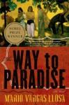 The Way to Paradise: A Novel - VARGAS LLOSA, MARIO, Natasha Wimmer