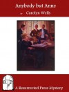 Anybody but Anne (Annotated) - Carolyn Wells