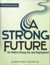 A Strong Future for Public Library Use and Employment - Donald W. King, José-Marie Griffiths