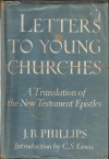 Letters To Young Churches - J.B. Phillips