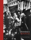 Freedom's March: Photographs of the Civil Rights Movement in Savannah by Frederick C. Baldwin - Telfair Museum of Art, Martha Keber, Holly McCullough, Otis S. Johnson, Frederick Baldwin, Frederick C. Baldwin, Martha L. Keber, Holly Koons McCullough