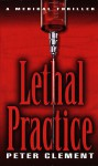 Lethal Practice - Peter Clement
