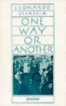 One Way or Another - Leonardo Sciascia
