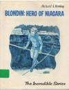 Blondin: Hero of Niagara - Richard A. Boning