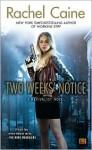 Two Weeks' Notice - Rachel Caine