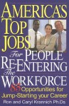 America's Top Jobs for People Re-Entering the Workforce: 85 Opportunities for Jump-Starting Your Career - Ronald L. Krannich