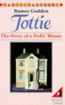 Tottie: The Story Of A Dolls' House (Young Puffin Books) - Rumer Godden