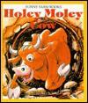 Holey Moley Cow - Wendy Kanno, Janie Spaht Gill